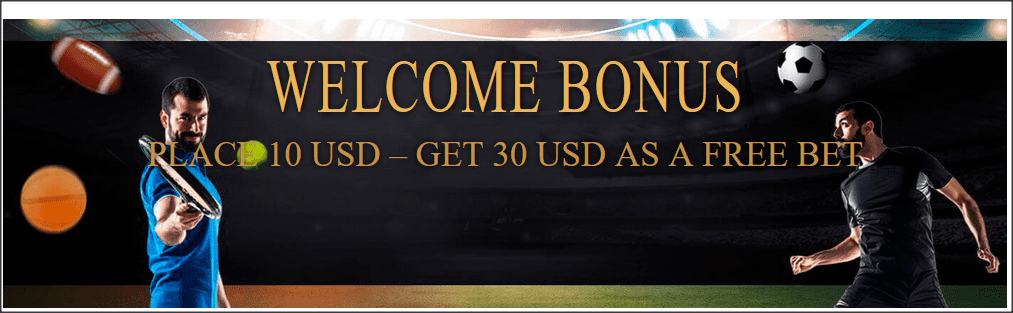 Welcome bonus place 10 USD take 30 USD freebet