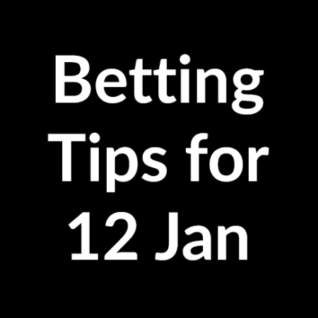 Betting tips for 12 January 2020