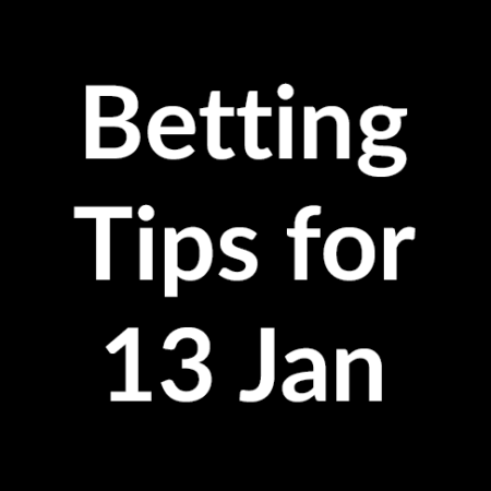 Betting tips for 13 January 2020