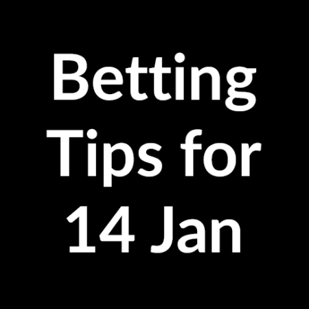 Betting tips for 14 January 2020