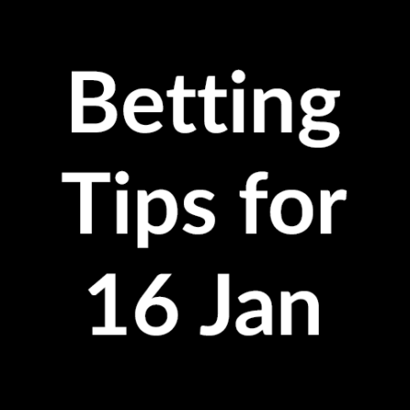 Betting tips for 16 January 2020
