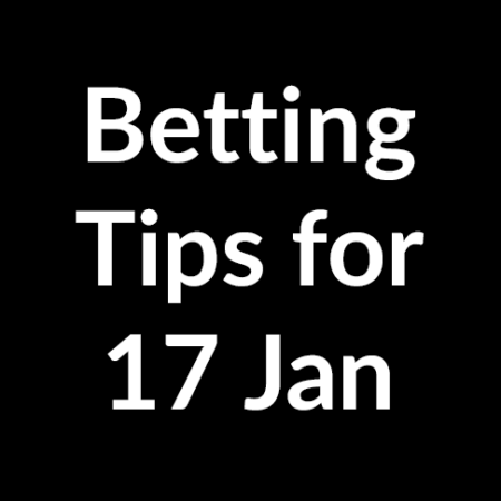 Betting tips for 17 January 2020