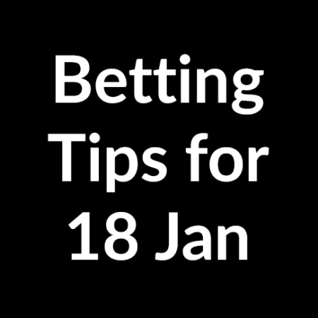 Betting tips for 18 January 2020