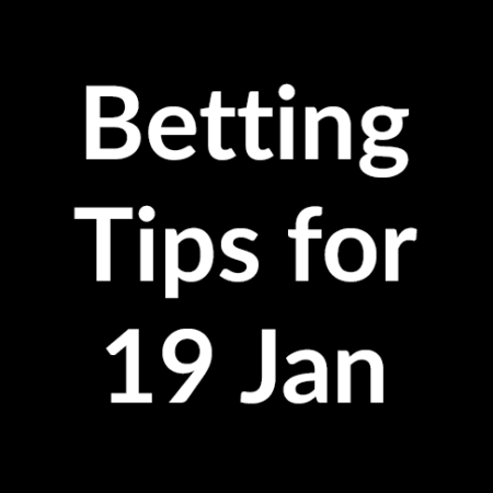 Betting tips for 19 January 2020