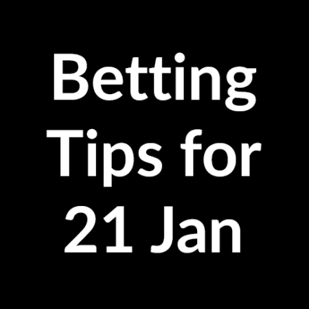 Betting tips for 21 January 2020