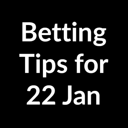 Betting tips for 22 January 2020