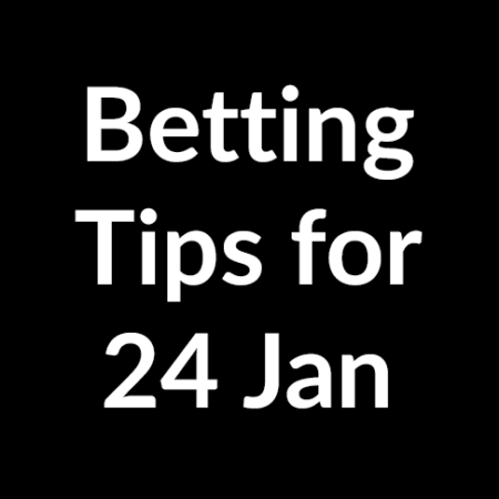 Betting tips for 24 January 2020