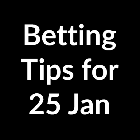 Betting tips for 25 January 2020