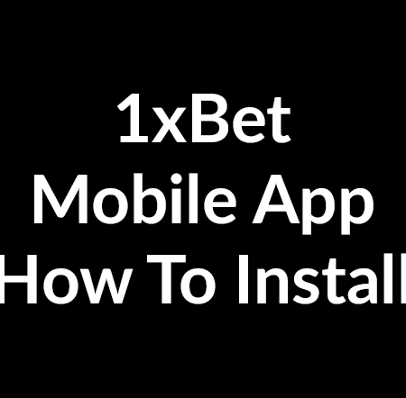 1xBet mobile apps in 2020 – Download and Install iOS and Android applications