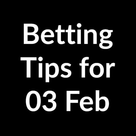 Betting tips for 03 February 2020
