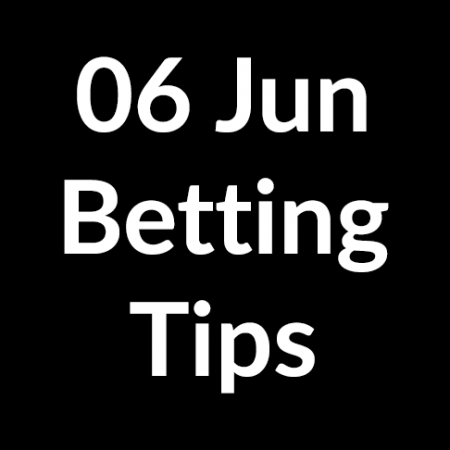 06 Jun 2020 – Betting Tips