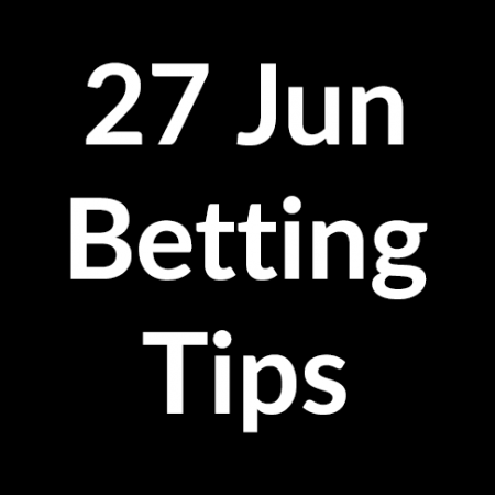 27 Jun 2020 – Betting Tips