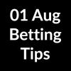 01 Aug 2020 – Betting Tips