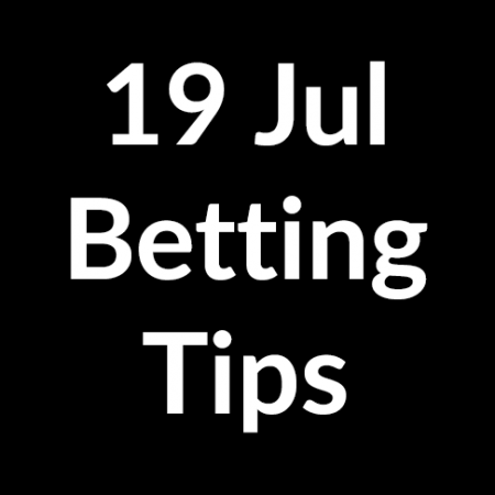 19 Jul 2020 – Betting Tips