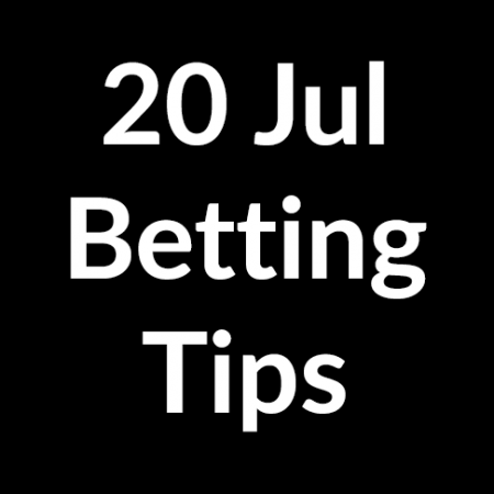 20 Jul 2020 – Betting Tips
