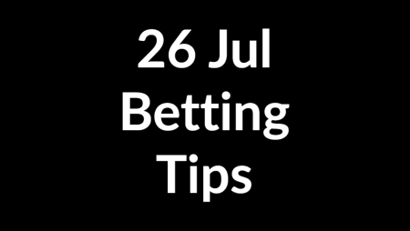 26 Jul 2020 – Betting Tips