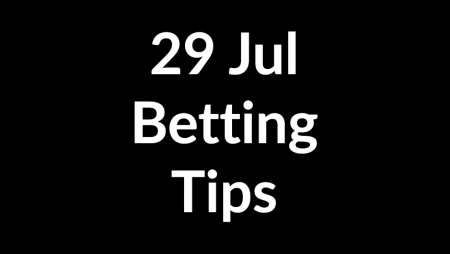 29 Jul 2020 – Betting Tips