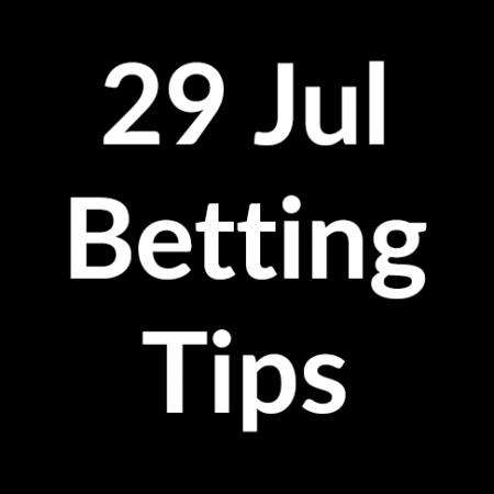 29 Jul 2020 – Betting Tips