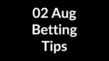 02 Aug 2020 – Betting Tips