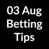 03 Aug 2020 – Betting Tips