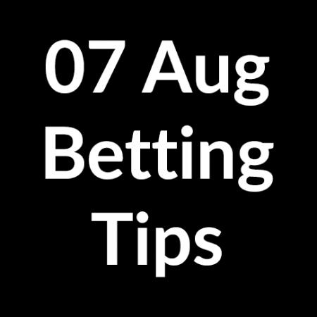 07 Aug 2020 – Betting Tips