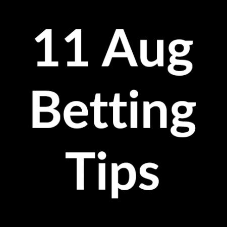 11 Aug 2020 – Betting Tips