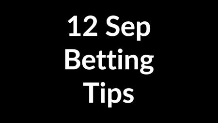 12 Sep 2020 – Betting Tips