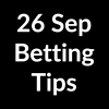 26 Sep 2020 – Betting Tips