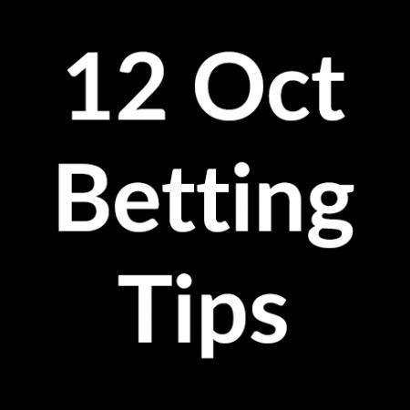 12 October 2020 – Betting Tips