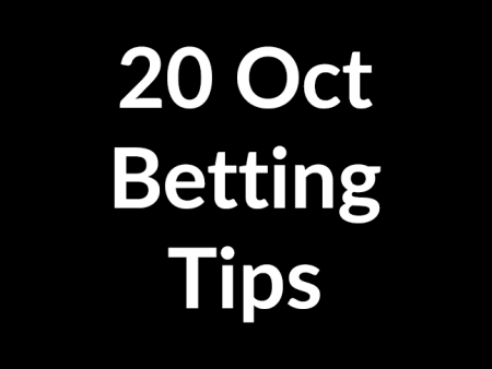 20 October 2020 – Betting Tips