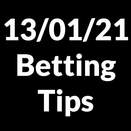 13 January 2021 – Betting Tips
