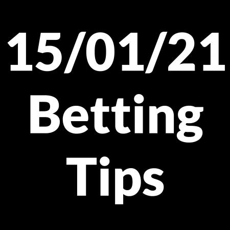 15 January 2021 – Betting Tips