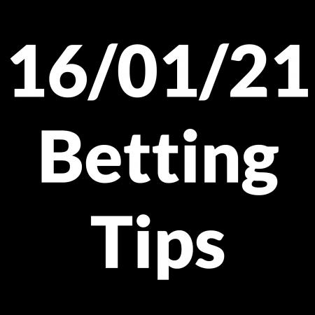 16 January 2021 – Betting Tips