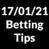 17 January 2021 – Betting Tips