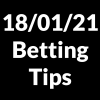 18 January 2021 – Betting Tips