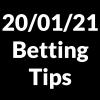20 January 2021 — Betting Tips