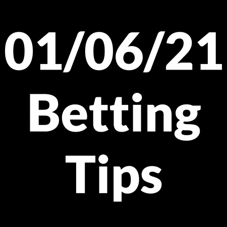 01 June 2021 — Betting Tips