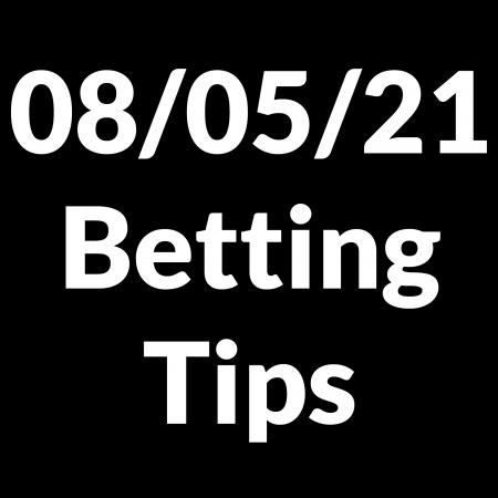 08 May 2021 — Betting Tips