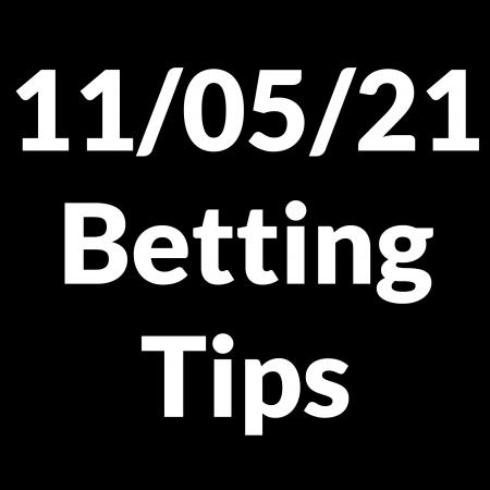 11 May 2021 — Betting Tips