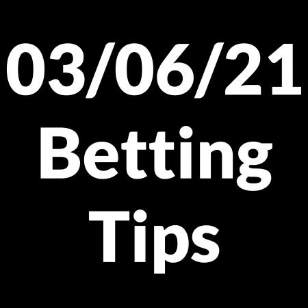03 June 2021 — Betting Tips