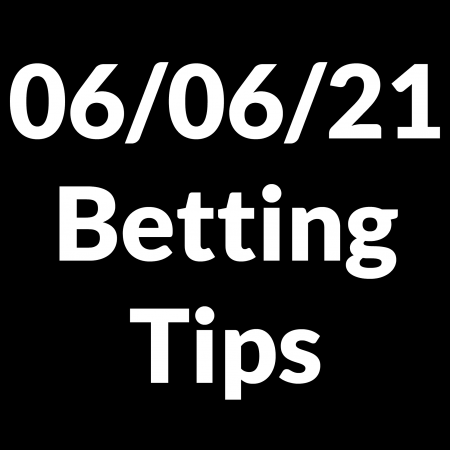 06 June 2021 — Betting Tips