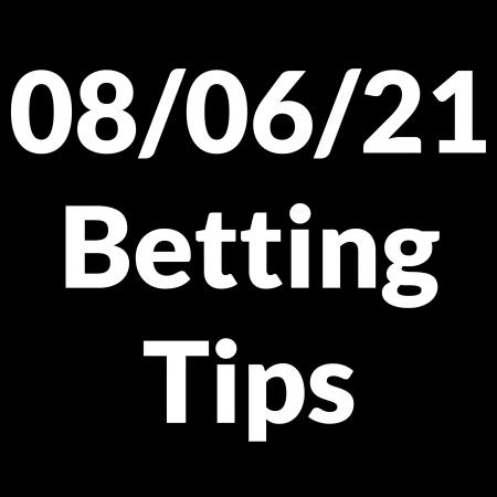 08 June 2021 — Betting Tips