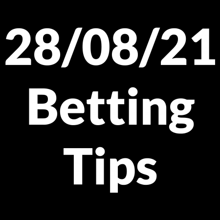 28 August 2021 — Betting Tips