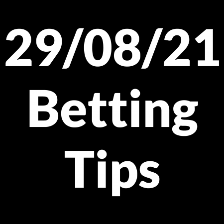 29 August 2021 — Betting Tips