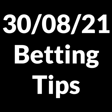 30 August 2021 — Betting Tips