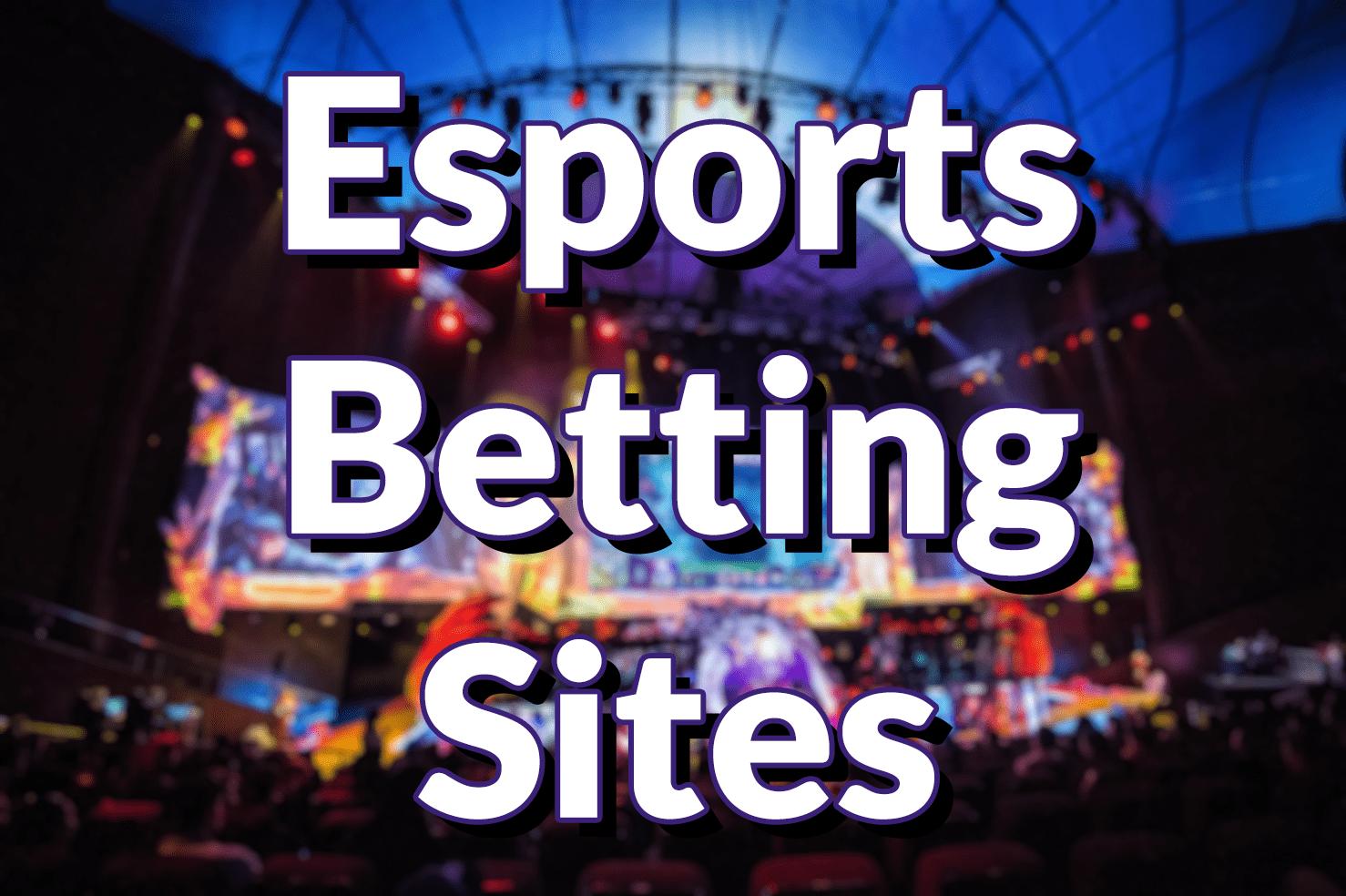 Best Esports Betting Sites