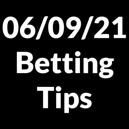 06 September 2021 — Betting Tips