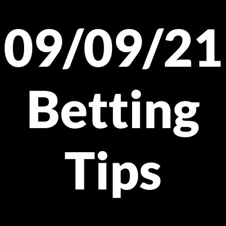 09 September 2021 — Betting Tips