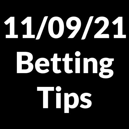11 September 2021 — Betting Tips