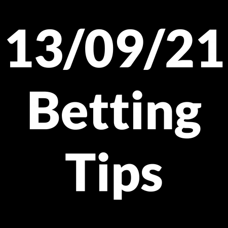 13 September 2021 — Betting Tips